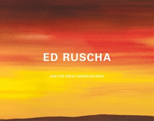 Ed Ruscha and the Great American West by Karin Breuer
