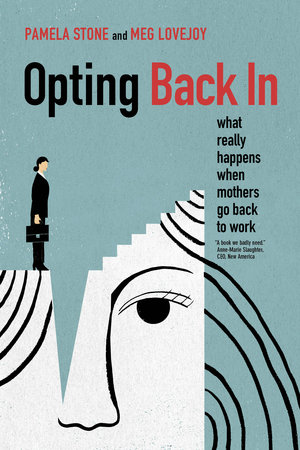 Opting Back In by Pamela Stone, Meg Lovejoy