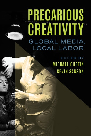 Precarious Creativity by Michael Curtin, Kevin Sanson