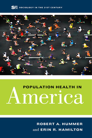 Population Health in America by Robert A. Hummer, Erin R. Hamilton