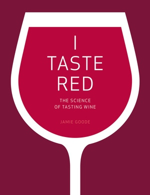 I Taste Red by Jamie Goode