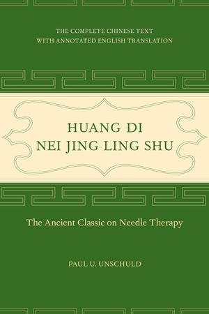 Huang Di Nei Jing Ling Shu by Paul U. Unschuld