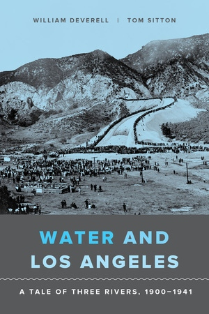 Water and Los Angeles by William F. Deverell, Tom Sitton