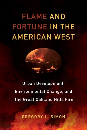 Flame and Fortune in the American West by Gregory L. Simon