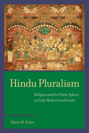 Hindu Pluralism by Elaine M. Fisher