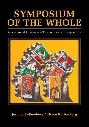 Symposium of the Whole by Jerome Rothenberg, Diane Rothenberg