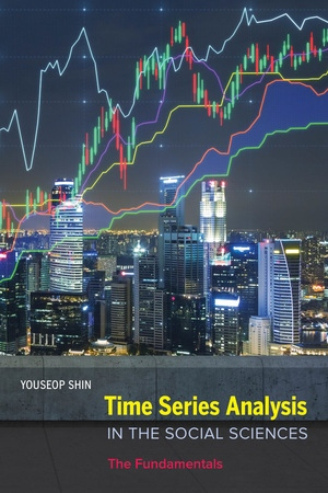 Time Series Analysis in the Social Sciences by Youseop Shin