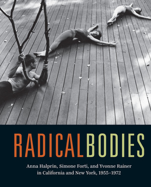 Radical Bodies by Ninotchka Bennahum, Wendy Perron, Bruce Robertson