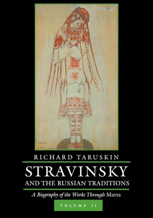 Stravinsky and the Russian Traditions, Volume Two by Richard Taruskin