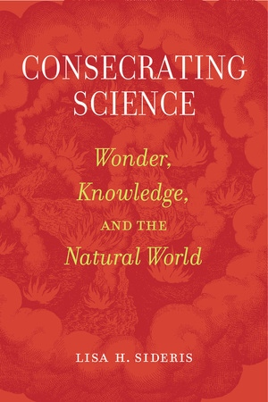 Consecrating Science by Lisa H. Sideris