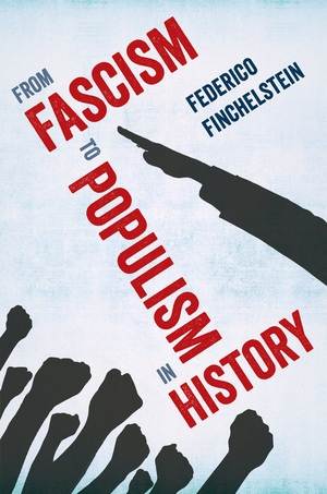 From Fascism to Populism in History by Federico Finchelstein