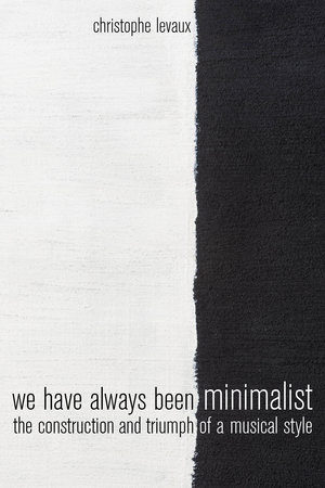 We Have Always Been Minimalist by Christophe Levaux