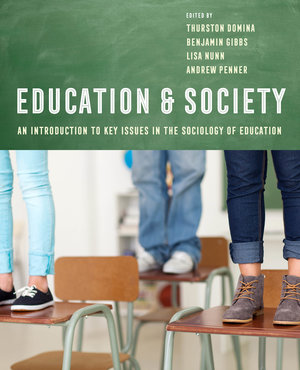 Education and Society by Thurston Domina, Benjamin G. Gibbs, Lisa Nunn, Andrew Penner