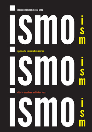 Ism, Ism, Ism / Ismo, Ismo, Ismo by Jesse Lerner, Luciano Piazza