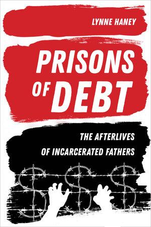 Prisons of Debt by Lynne Haney