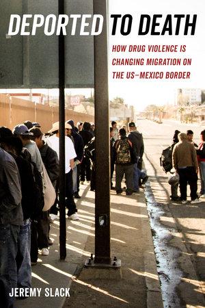 Deported to Death by Jeremy Slack