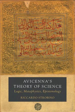 Avicenna's Theory of Science by Riccardo Strobino