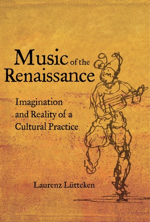 Music of the Renaissance by Laurenz Lütteken