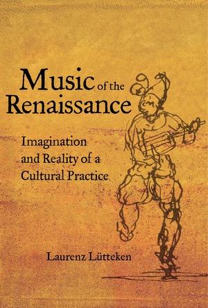 Music of the Renaissance by Laurenz Lütteken