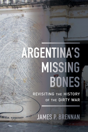 Argentina's Missing Bones by James P. Brennan