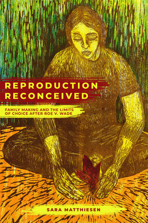 Reproduction Reconceived by Sara Matthiesen