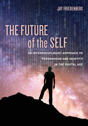 The Future of the Self by Jay Friedenberg