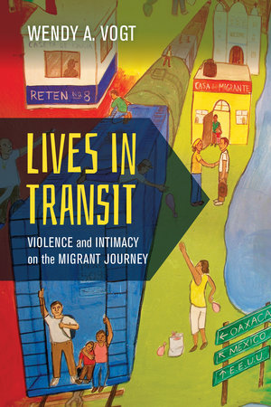 Lives in Transit by Wendy A. Vogt