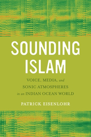 Sounding Islam by Patrick Eisenlohr