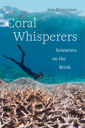 Coral Whisperers by Irus Braverman