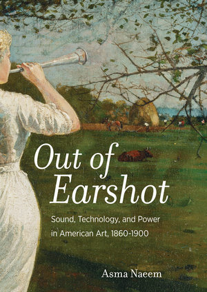 Out of Earshot by Asma Naeem