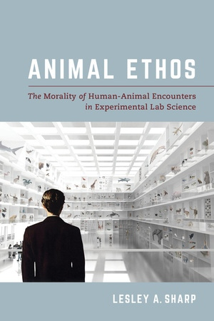 Animal Ethos by Lesley A. Sharp