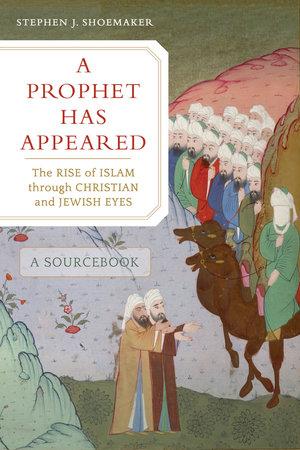 A Prophet Has Appeared by Stephen J. Shoemaker