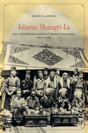 Islamic Shangri-La by David G. Atwill