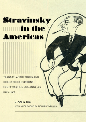 Stravinsky in the Americas by H. Colin Slim