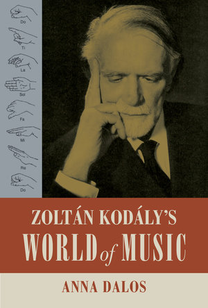 Zoltan Kodaly's World of Music by Anna Dalos