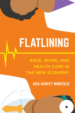 Flatlining by Adia Harvey Wingfield