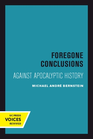 Foregone Conclusions by Michael André Bernstein