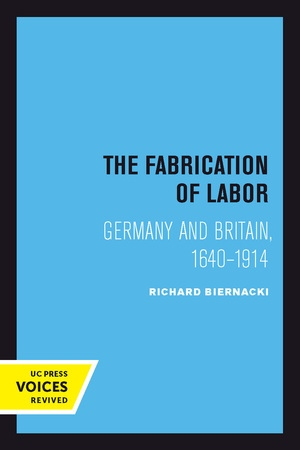 The Fabrication of Labor by Richard Biernacki