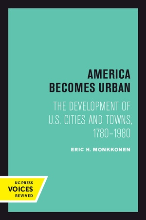 America Becomes Urban by Eric H. Monkkonen