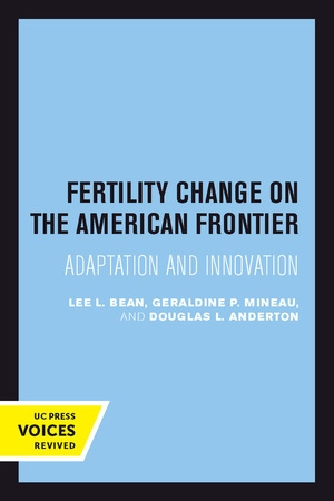 Fertility Change on the American Frontier by Lee L. Bean, Geraldine P. Mineau, Douglas L. Anderton