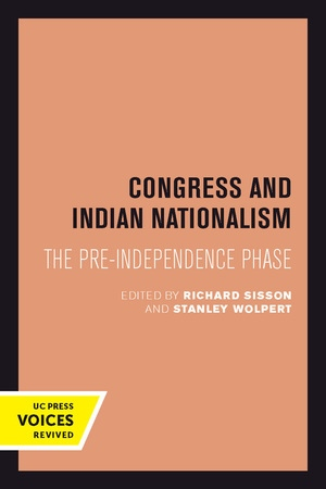 Congress and Indian Nationalism by Richard Sisson, Stanley Wolpert