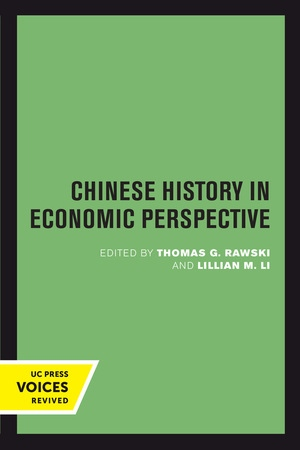 Chinese History in Economic Perspective Edited by Thomas G. Rawski, Lillian M. Li