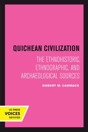 Quichean Civilization by Robert M. Carmack