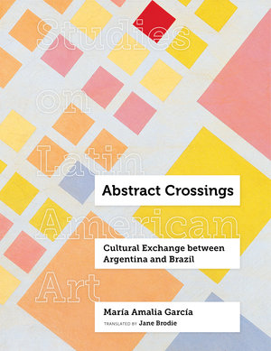 Abstract Crossings by María Amalia García