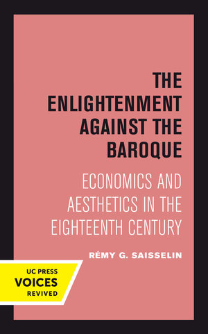 The Enlightenment against the Baroque by Rémy G. Saisselin