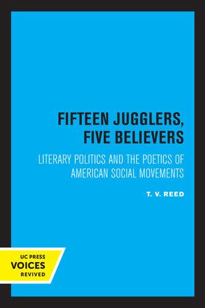 Fifteen Jugglers, Five Believers by T. V. Reed