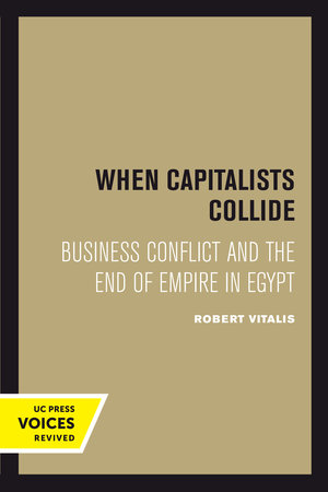 When Capitalists Collide by Robert Vitalis