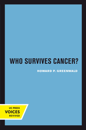 Who Survives Cancer? by Howard P. Greenwald