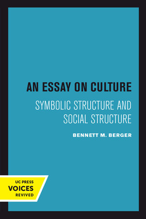An Essay on Culture by Bennett M. Berger