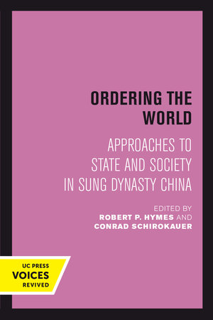 Ordering the World by Robert Hymes, Conrad Schirokauer